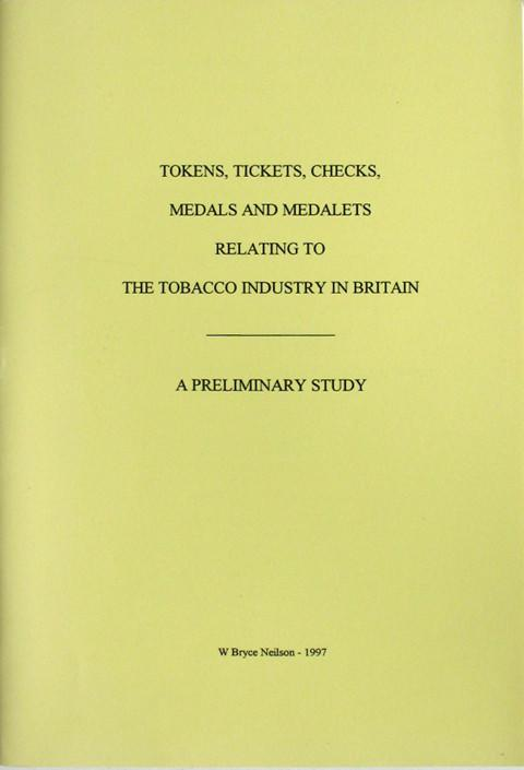 Tokens, Tickets, Checks and Medalets Relating to The Tobacco Industry in Britain.