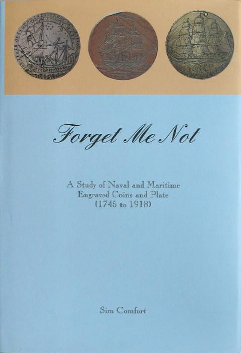 Forget me not. A study of naval and maritime engraved coins and plate. (1745-1918)