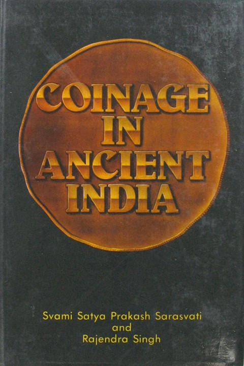 Coinage in Ancient India.  A Numismatic, Archaeochemical and Metallurgical Study of Ancient Indian Coins.