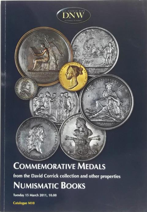 15 Mar 2011  DNW M10.   Commemorative medals from the David Corrick collection and other properties..