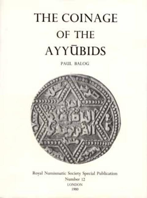 The Coinage of the Ayyubids.