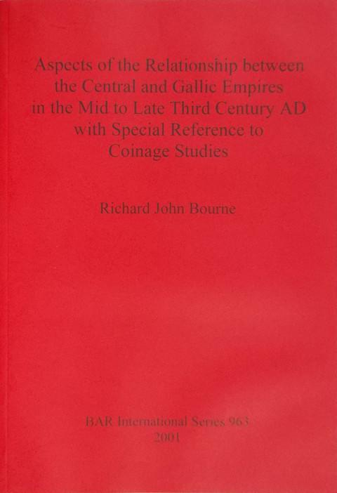 Aspects of the Relationship between the Central and Gallic Empires in the Mid to Late Third Century AD with Special References to Coinage Studies.