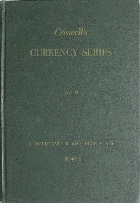 Confederate and Southern States Bonds. A Descriptive Listing, including Rarity