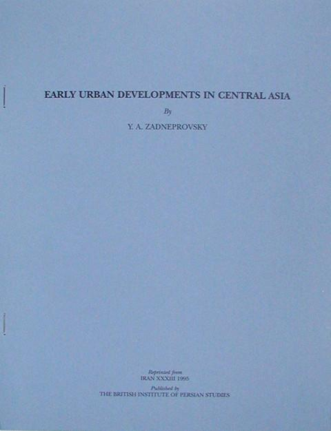 Early Urban Developments in Central Asia.