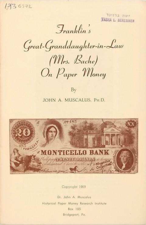 Franklin's Great-Granddaughter-in-law on Paper Money.