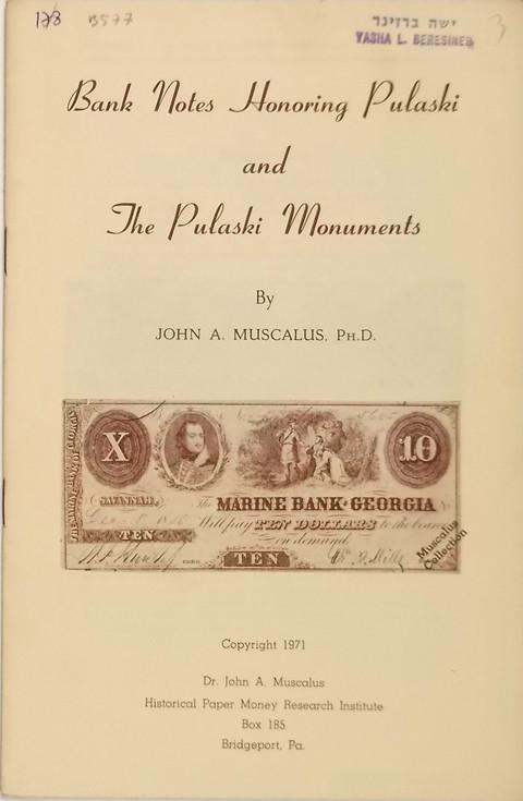 Bank Notes Honoring Pulaski and the Pulaski Monuments