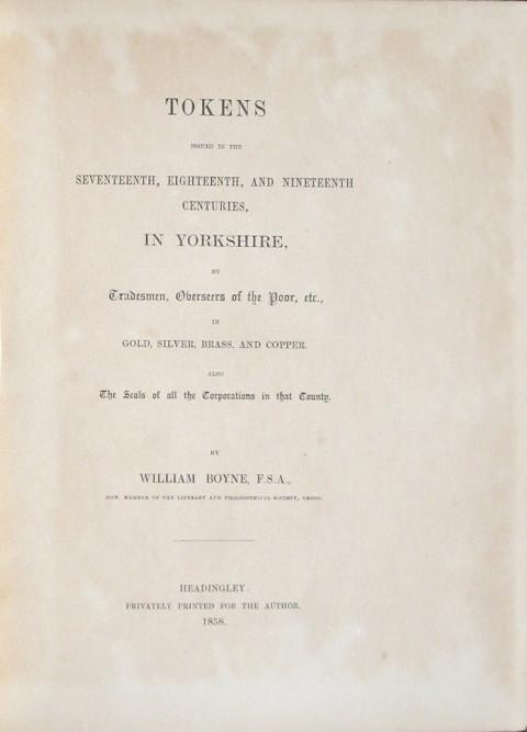 Tokens Issued in the Seventeenth, Eighteenth, and Nineteenth Centuries, in Yorkshire