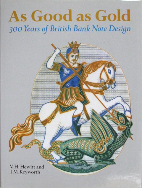 As Good as Gold: 300 Years of British Bank Note Design