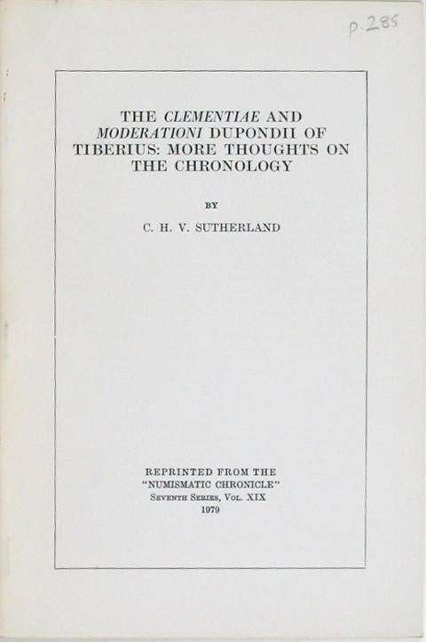 The Clementiae and Moderationi Dupondii of Tiberius: More thoughts on the Chronology.