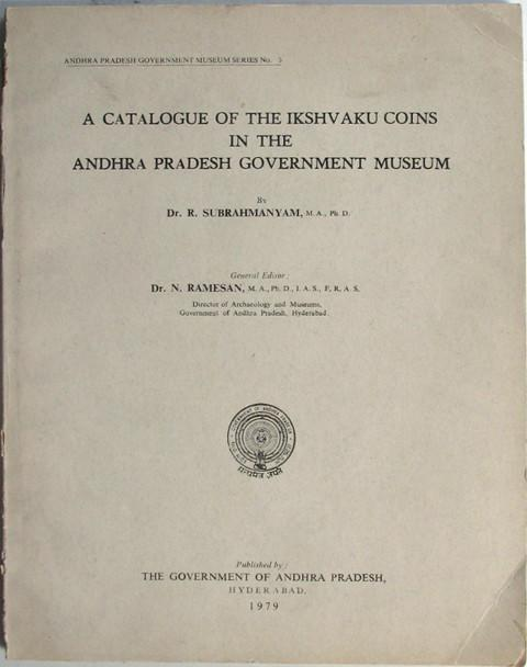 <p>A Catalogue of the Ikshvaku Coins in the Andhra Pradesh Government Museum.</p>