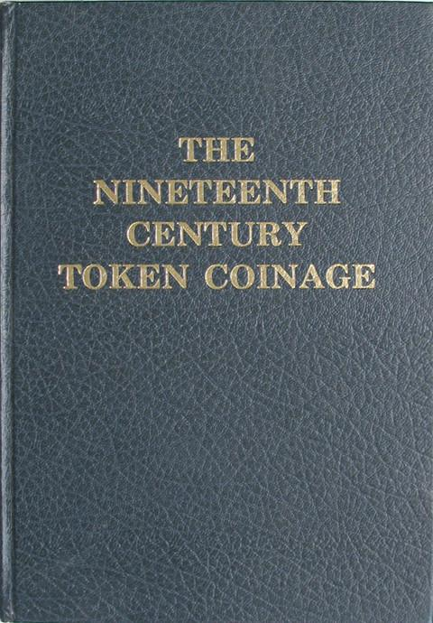 The Nineteenth Century Token Coinage of Great Britain, Ireland, The Channel Islands and the Isle of Man.