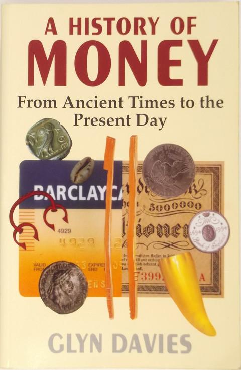 A History of Money: From Ancient Times to the Present Day.