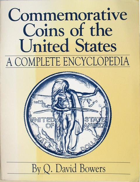 Commemorative Coins of the United States - A Complete Encyclopedia.