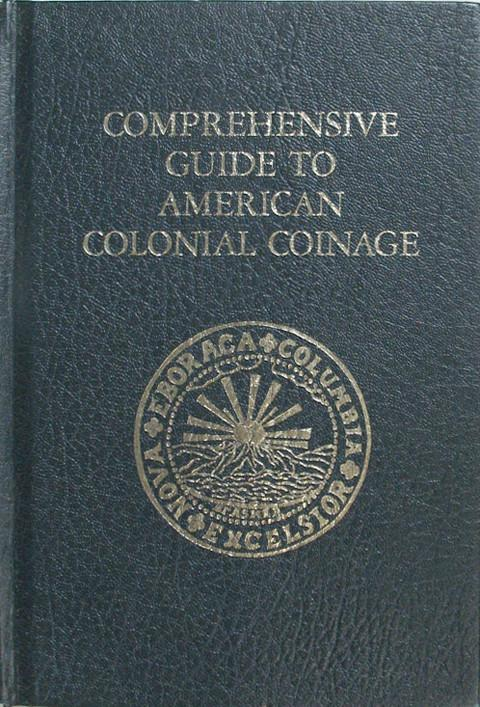 Comprehensive Guide to American Colonial Coinage.