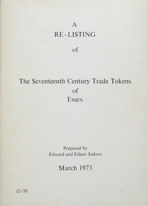 A Re-Listing of The 17th Century Trade Tokens of Essex.