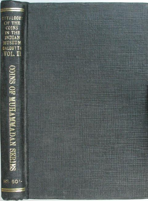 Catalogue of the Coins in the Indian Museum Calcutta.  Volume 2
