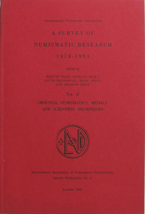 A Survey of Numismatic Research, 1978-1984 Vol 2  Oriental Numismatics, Medals and Scientific Techni