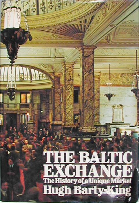 The Baltic Exchange : The History of a Unique Market.