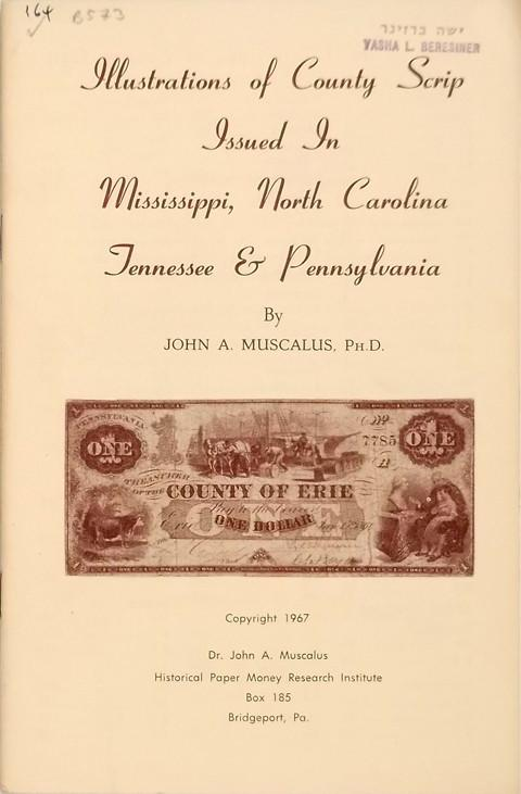 Illustrations of County Scrip Issued in Mississippi, North Carolina, Tennessee & Pennsylvania.