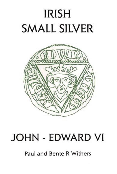 Irish Small Silver: John - Edward VI.  (Small Change 6)