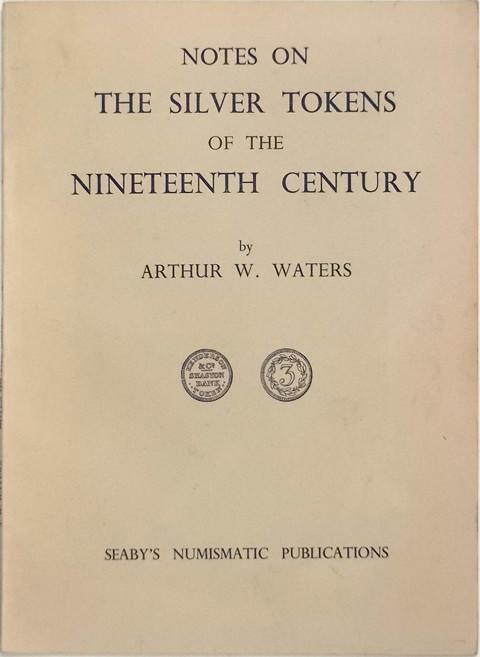 Notes on the Silver Tokens of the Nineteenth Century.
