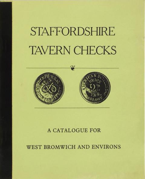 Staffordshire Tavern Checks. A Catalogue of West Bromwich and Environs.