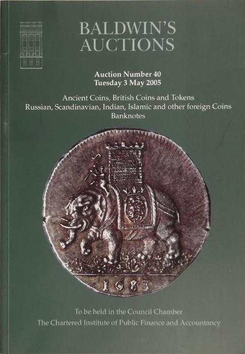 Baldwins Auctions.  No 40. 3 May 2005.  Ancients, British coins and tokens, Indian coins, etc.