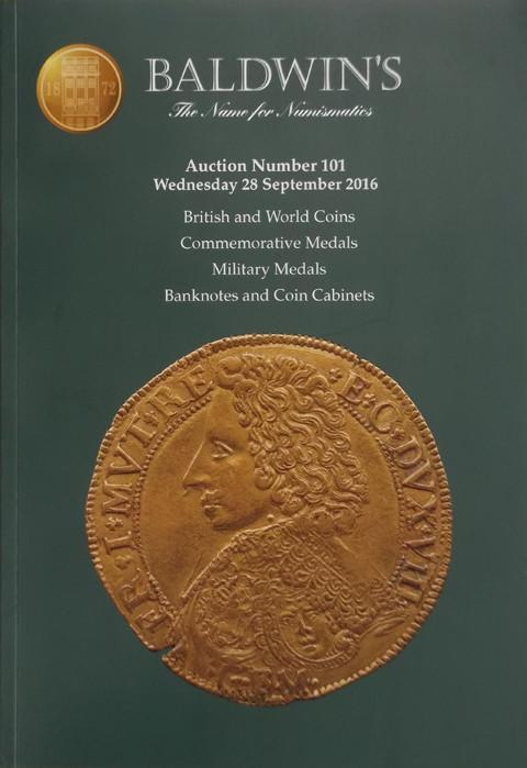 Baldwins Auctions.  No 101. 28 Sep 2016.  British coins, Military and commemorative medals, Banknotes etc.