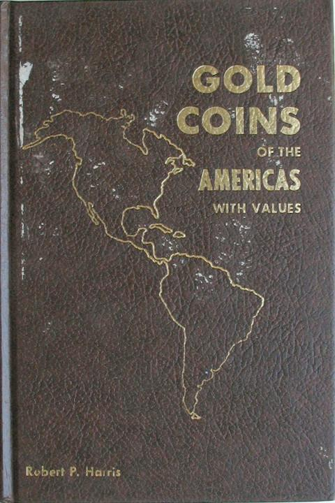 Gold Coins of the Americas.