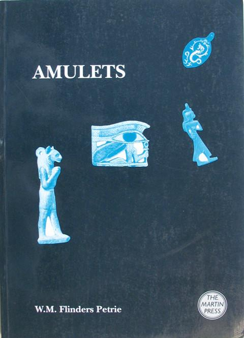 Amulets Illustrated by the Egyptian Collection in the University of London.