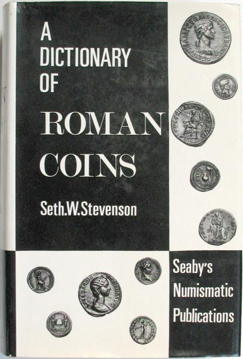 A Dictionary of Roman Coins, Republican and Imperial.