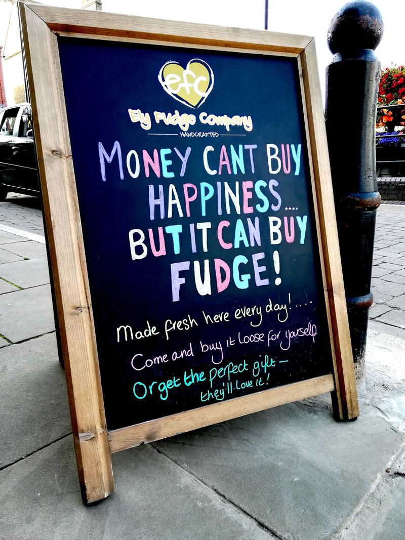 Money can't buy happiness, but it can buy fudge!