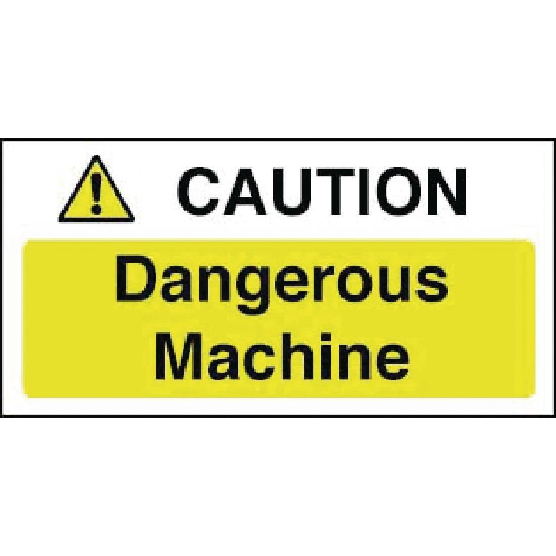 Caution Dangerous Machine Sign - Y912