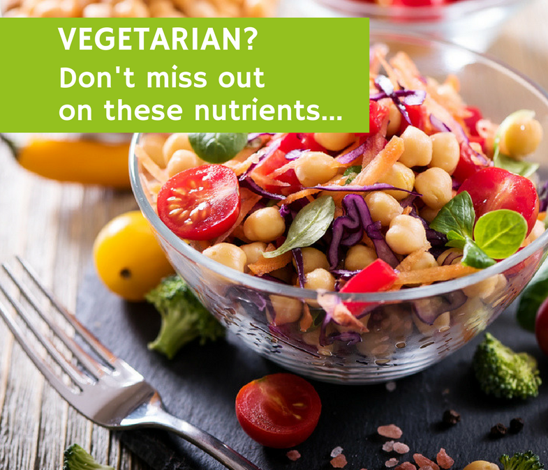 Vegetarian? Don't miss out on these Nutrients...