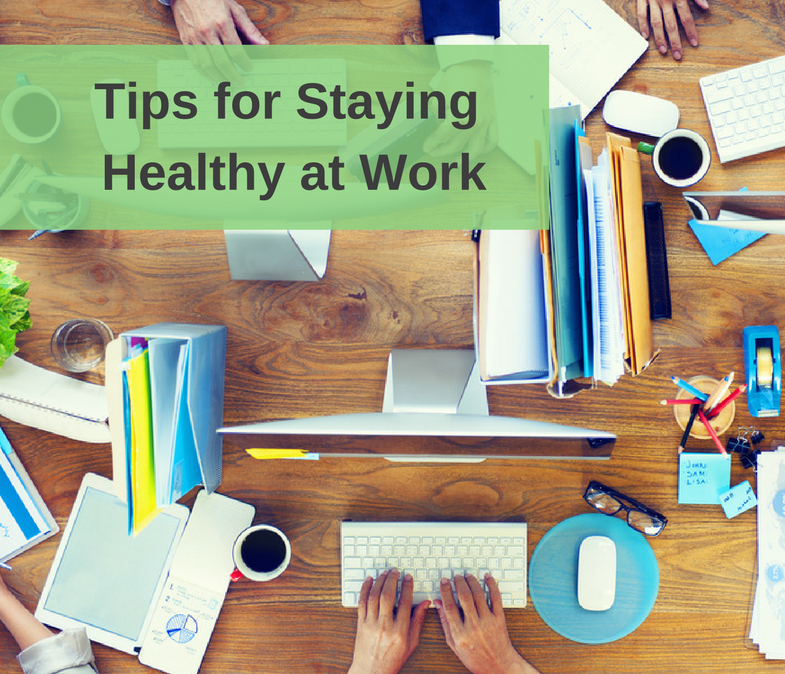 Tips for Staying Healthy at Work