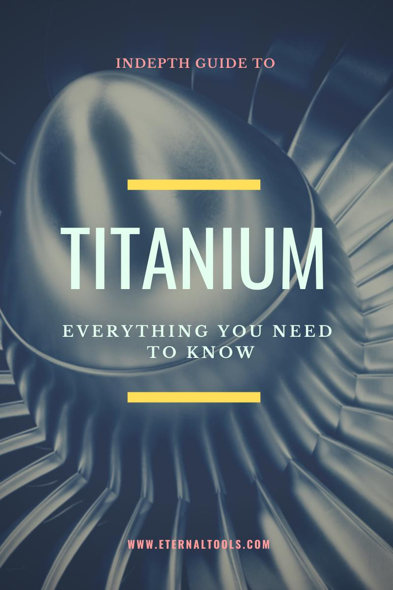Titanium, Everything you ever needed to know by Eternal Tools