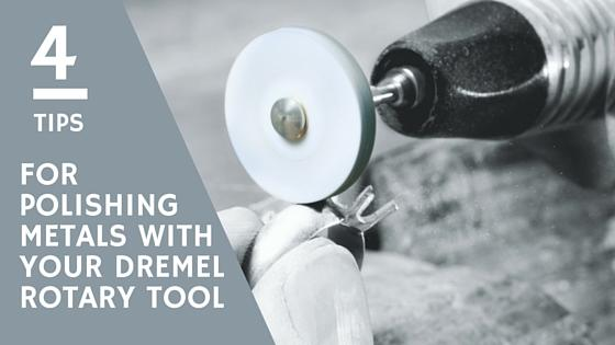 4 Tips for Polishing Metals With Your Dremel Rotary Tool or Dremel Flexible Shaft