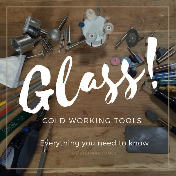 Glass Cold Working Tools and everything you need to know. By Eternal Tools. Carve, engrave, drill, sand, polish, shape, cut and grind.