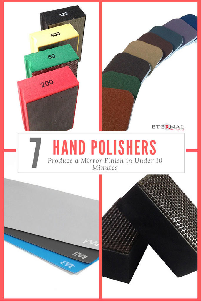 7 Hand Polishers That Will Produce a Mirror Finish in Under 10 Minutes