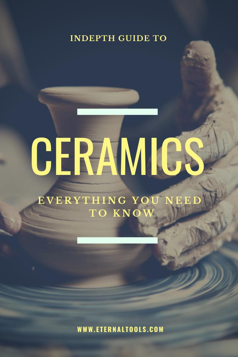 Ceramics, everything you ever needed to know by Eternal Tools