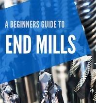 End Mills - The Essential Beginners Guide