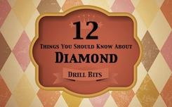 12 Things You should Know about Diamond Drill Bits