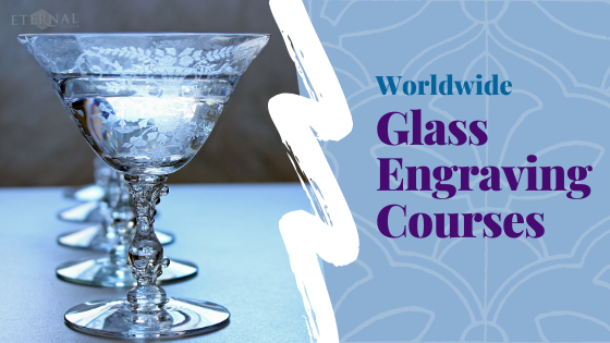 Glass Engraving Courses Around The World