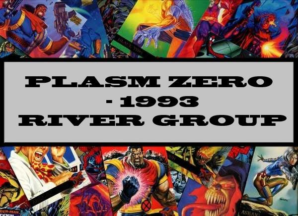 Plasm Zero - 1993 River Group