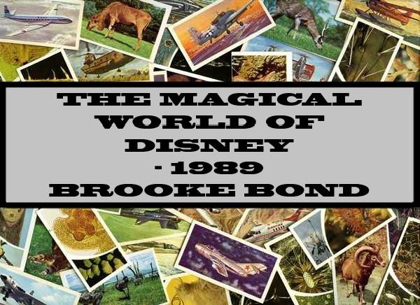 The Magical World Of Disney - 1989 Brooke Bond