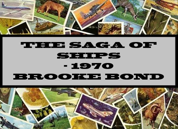 The Saga Of Ships - 1970 Brooke Bond