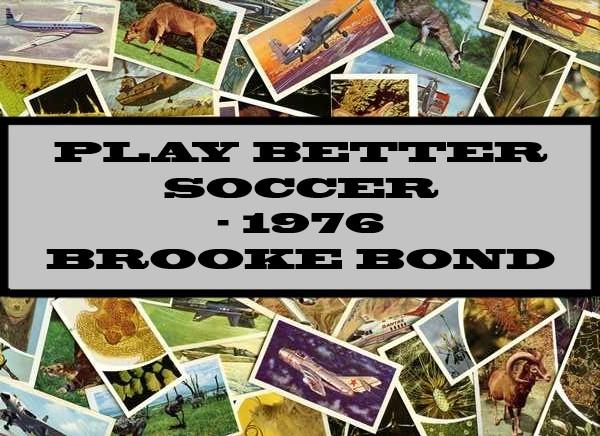 Play Better Soccer - 1976 Brooke Bond