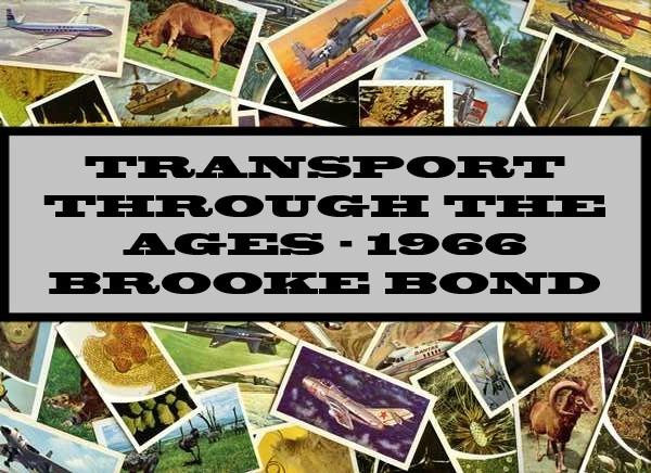 Transport Through The Ages - 1966 Brooke Bond