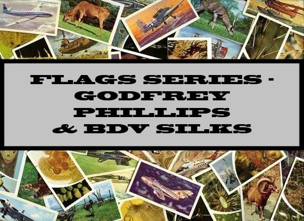 Flags Series - Godfrey Phillips & BDV Silks