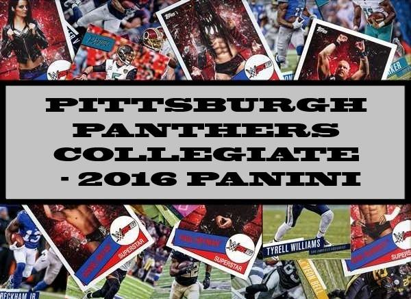 Pittsburgh Panthers Collegiate - 2016 Panini